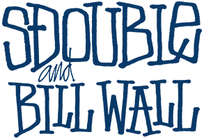 SDOUBLE and BILL WALL