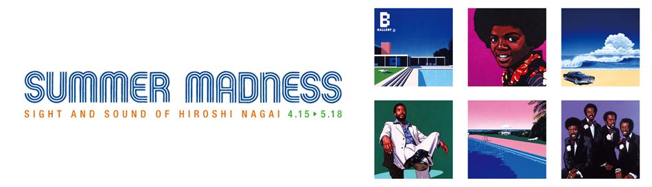 SIGHT&SOUND OF HIROSHI NAGAI「Summer Madness」