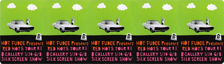 """HOT FUDGE Presents """"RED HOTS TOUR #1"""""""