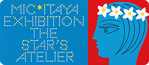 Mic*Itaya Exhibition 『The Star's Atelier』