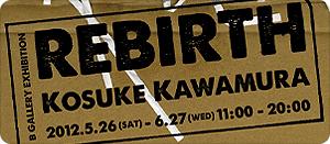 Kosuke Kawamura 「REBIRTH」