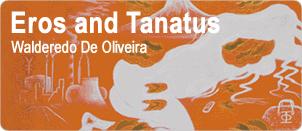 Walderedo De Oliveira <Eros and Tanatus>