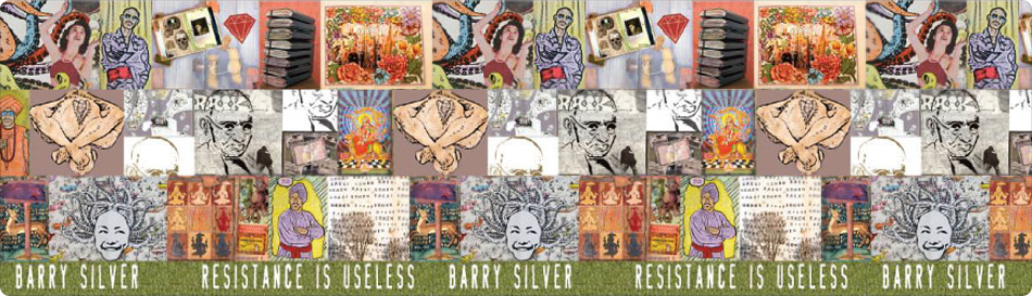 BARRY SILVER「RESISTANCE IS USELESS」EXHIBITION