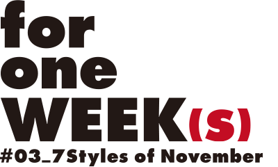 for one WEEKs (#03_7Styles of November) 2016 Autumn&Winter