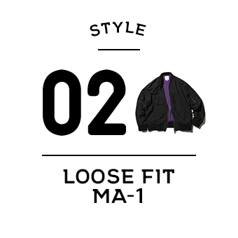 STYLE 02 LOOSE FIT MA-1