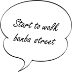 Start to walk banba street