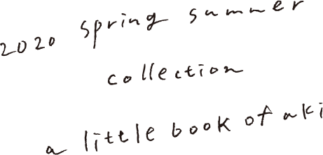 2020 spring summer collection a little book of aki
