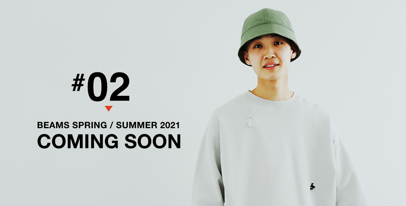STYLE B #02 BEAMS SPRING / SUMMER 2021 COMING SOON